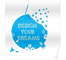 Design Your Dreams Inspirational  Poster