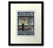 Morecambe - It's Not Wise Framed Print