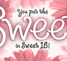 Sweet 16 Birthday Card by Sherry Seely