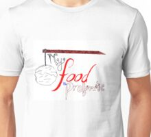 My Food is Problematic - Hand drawn Unisex T-Shirt