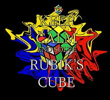 Keep Calm and Solve the Rubik's Cube by MagorzMagic