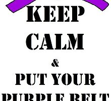 Keep Calm - Purple Belt by orchidintherose