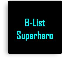 B-List Superhero Canvas Print
