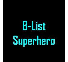 B-List Superhero Photographic Print