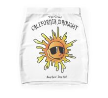 The Great CALIFORNIA DROUGHT...been there! Done that! Mini Skirt