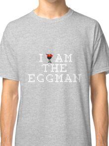 I Am The Eggman Classic T-Shirt