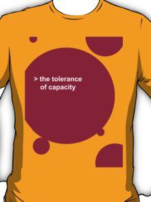 THE TOLERANCE OF CAPACITY T-Shirt