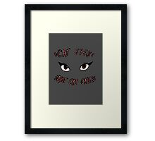 CAT EYES NOT CAT CALLS Framed Print