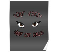 CAT EYES NOT CAT CALLS Poster