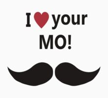 I love your MO! One Piece - Short Sleeve