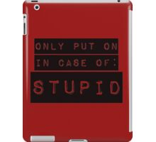In Case of Stupid iPad Case/Skin