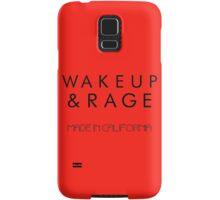 Wake up and Rage  Samsung Galaxy Case/Skin