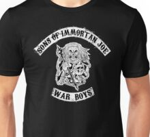 Sons of Immortan Joe Unisex T-Shirt
