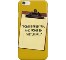 """Some rise by sin, and some by virtue fall"" iPhone Case/Skin"
