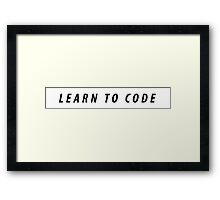 LEARN TO CODE Framed Print