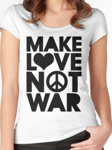 MAKE LOVE NOT WAR Women's Fitted Scoop T-Shirt