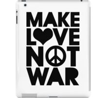 MAKE LOVE NOT WAR iPad Case/Skin