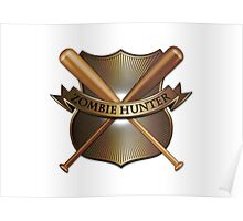 Zombie hunter shield Poster