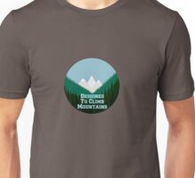 Designed To Climb Mountains Unisex T-Shirt