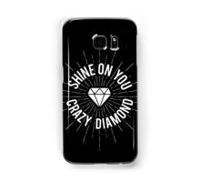 Shine On You Crazy Diamond Samsung Galaxy Case/Skin