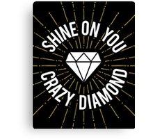 Shine On You Crazy Diamond Canvas Print