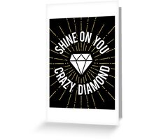 Shine On You Crazy Diamond Greeting Card