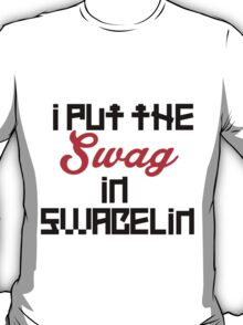 I put the Swag in Swagelin T-Shirt