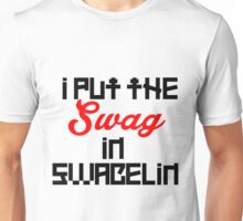 I put the Swag in Swagelin Unisex T-Shirt