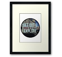 get out & explore Framed Print