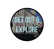 get out & explore Photographic Print