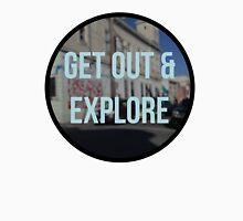 get out & explore Unisex T-Shirt