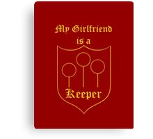 My Girlfriend is a Keeper - Gryffindor Canvas Print