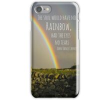 The Soul Would Have no Rainbow, Had the Eyes no Tears iPhone Case/Skin