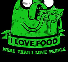 I LOVE FOOD MORE THAN I LOVE PEOPLE by fancytees