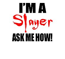 I'm A Slayer! Buffy the Vampire Slayer Photographic Print