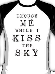 Excuse Me While I Kiss The Sky (White + Purple Version) T-Shirt