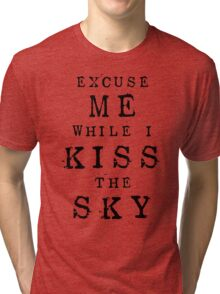 Excuse Me While I Kiss The Sky (White + Purple Version) Tri-blend T-Shirt