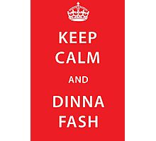 Keep Calm and Dinna Fash Outlander Photographic Print