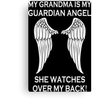 My Grandma Is My Guardian Angel She Watches Over My Back - Custom Tshirt Canvas Print