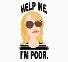 Help Me. I'm Poor. Unisex T-Shirt