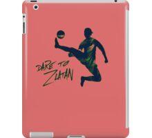 DARE TO ZLATAN 5 iPad Case/Skin