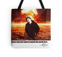 Some men just want to see the world burn Tote Bag