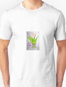 Birthday Tulips Unisex T-Shirt