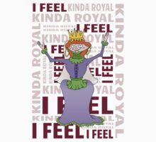 Queen | I FEEL KINDA ROYAL One Piece - Long Sleeve