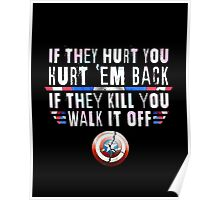 If They Hurt You, Hurt 'Em Back. If They Kill You, Walk It Off (White) Poster
