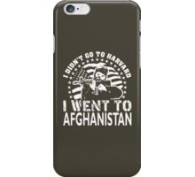 I Didn't Go To Harvard I Went To Afghanistan iPhone Case/Skin