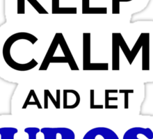 Keep Calm and Let UROS Handle it Sticker
