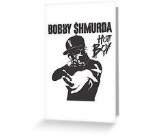 Bobby Shmurda Shmoney Dance Hot Boy  Greeting Card