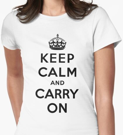 KEEP CALM AND CARRY ON (BLACK) Womens Fitted T-Shirt