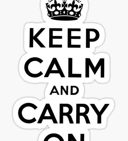 KEEP CALM AND CARRY ON (BLACK) Sticker